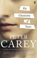 Cover for The Chemistry of Tears by Peter Carey