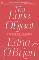 Cover for The Love Object Selected Stories of Edna O'Brien by Edna O'Brien