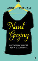 Navel Gazing One Woman's Quest For a Size Normal by Anne Putnam
