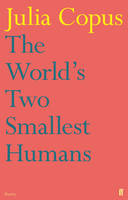 Cover for The World's Two Smallest Humans by Julia Copus