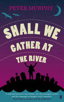 Cover for Shall We Gather at the River by Peter Murphy