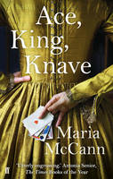 Cover for Ace, King, Knave by Maria McCann