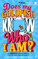 Cover for Does My Goldfish Know Who I Am? and hundreds more Big Questions from Little People answered by experts by Gemma Elwin Harris, Alexander Armstrong, Sir David Attenborough, Brian Cox