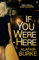 Cover for If You Were Here by Alafair Burke