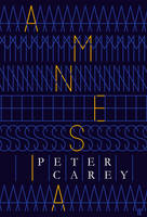 Cover for Amnesia by Peter Carey
