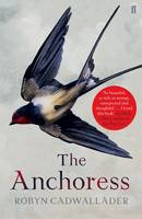 Cover for The Anchoress by Robyn Cadwallader