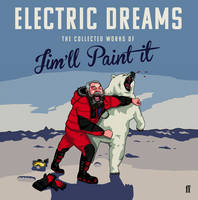 Cover for Electric Dreams The Collected Works of Jim'll Paint It by Jim'll Paint It