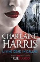 Living Dead in Dallas: A True Blood Novel by Charlaine Harris