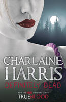 Definitely Dead: A True Blood Novel by Charlaine Harris