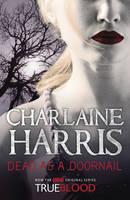 Dead as a Doornail: A True Blood Novel by Charlaine Harris