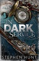 Cover for In Dark Service by Stephen Hunt