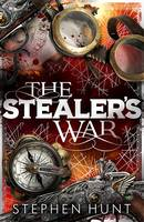 Cover for The Stealers' War by Stephen Hunt