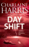 The Day Shift by Charlaine Harris