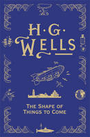 Cover for The Shape of Things to Come by H. G. Wells