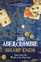 Cover for Sharp Ends Stories from the World of the First Law by Joe Abercrombie