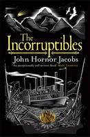 Cover for The Incorruptibles by John Hornor Jacobs