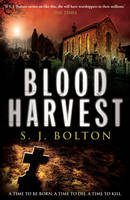 Cover for The Blood Harvest by S J Bolton