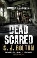 Cover for Dead Scared by S. J. Bolton