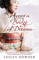 Cover for Across a Bridge of Dreams by Lesley Downer