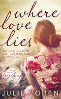 Cover for Where Love Lies by Julie Cohen