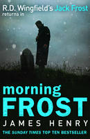 Cover for Morning Frost (DI Jack Frost 3) by James Henry