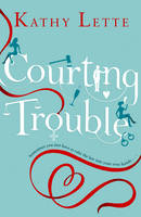 Cover for Courting Trouble by Kathy Lette