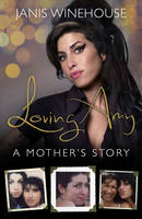 Cover for Loving Amy A Mother's Story by Janis Winehouse