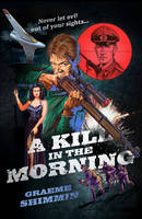 A Kill in the Morning by Graeme Shimmin