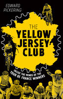 Cover for The Yellow Jersey Club by Edward Pickering