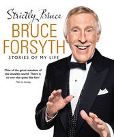 Cover for Strictly Bruce Stories of My Life by Bruce Forsyth