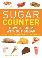 Sugar Counter How to Shop without Sugar by Angela Dowden