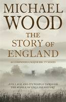 Cover for The Story of England by Michael Wood