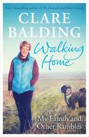 Cover for Walking Home My Family, and Other Rambles by Clare Balding