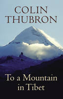 Cover for To a Mountain in Tibet by Colin Thubron