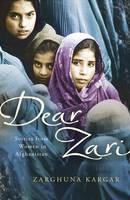 Dear Zari : Stories from Women in Afghanistan by Zarghuna Kargar