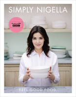 Cover for Simply Nigella Feel Good Food by Nigella Lawson