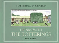 Tottering-By-Gently: Drinks with the Totterings by Annie Tempest, Simon Berry