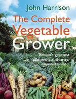 Cover for The Complete Vegetable Grower by John Harrison