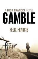 Gamble by Felix Francis