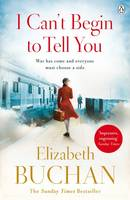 Cover for I Can't Begin to Tell You by Elizabeth Buchan