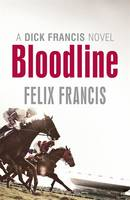 Bloodline by Felix Francis