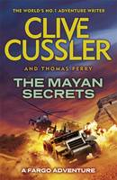 The Mayan Secrets Fargo Adventures by Clive Cussler