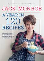 Cover for A Year in 120 Recipes by Jack Monroe