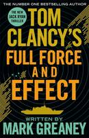 Cover for Tom Clancy's Full Force and Effect by Mark Greaney