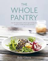 The Whole Pantry by Belle Gibson