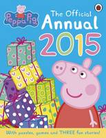 Peppa Pig: The Official Annual 2015 by