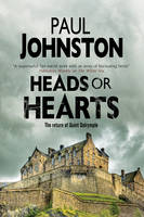 Cover for Head or Hearts: The New Quint Dalrymple Mystery by Paul Johnston