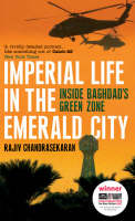 Imperial Life in the Emerald City Inside Baghdad's Green Zone by Rajiv Chandrasekaran