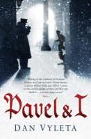 Cover for Pavel and I by Dan Vyleta
