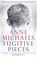 Cover for Fugitive Pieces by Anne Michaels